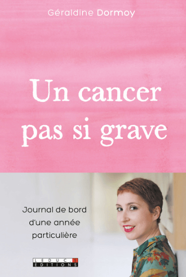 Un cancer pas si grave, ed. Leduc (un cáncer no tan grave)